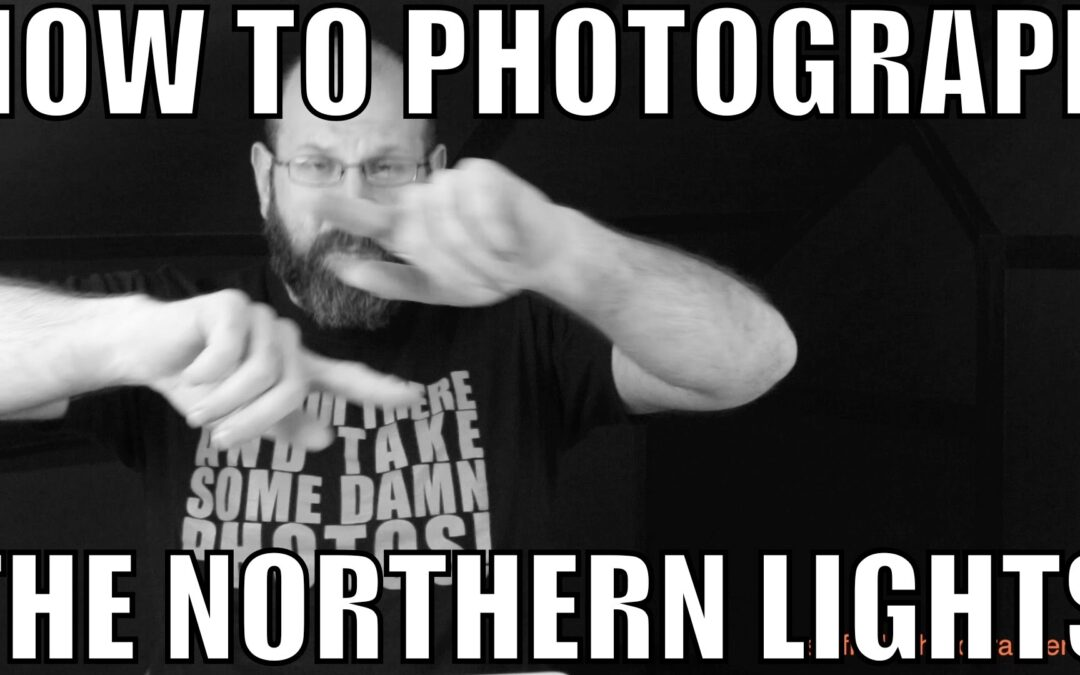 How To Photograph The Northern Lights | Q&A Ep.59