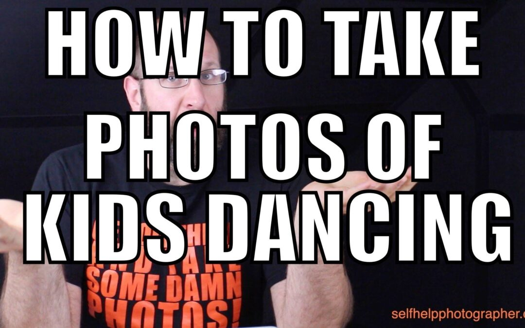 How To Take Photos Of Dancing Kids | Q&A Ep.55
