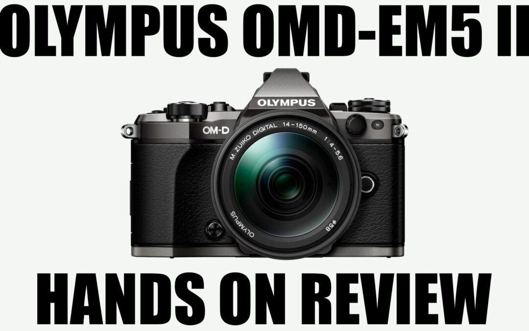 Olympus OMD-EM5 Mark II Hands On Review