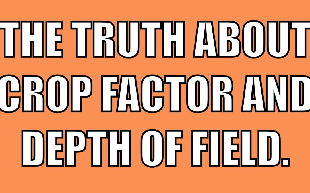 The Truth About Crop Factor, Aperture and Depth of Field | Q&A Ep.47