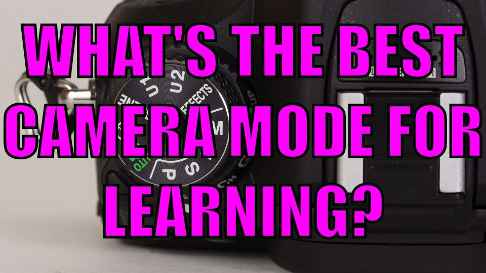 What's The Best Camera Mode For Learning? | Q&A Ep.80