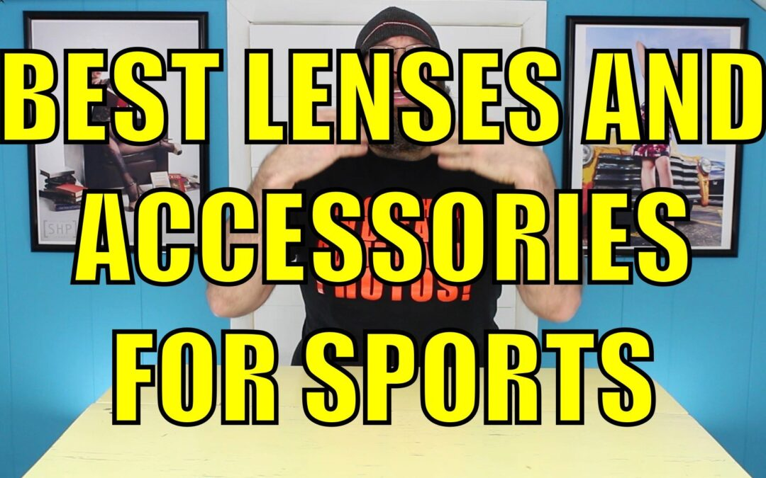 Choosing The Best Lens and Accessories For Sports Photography | Sports Photography Pt.3