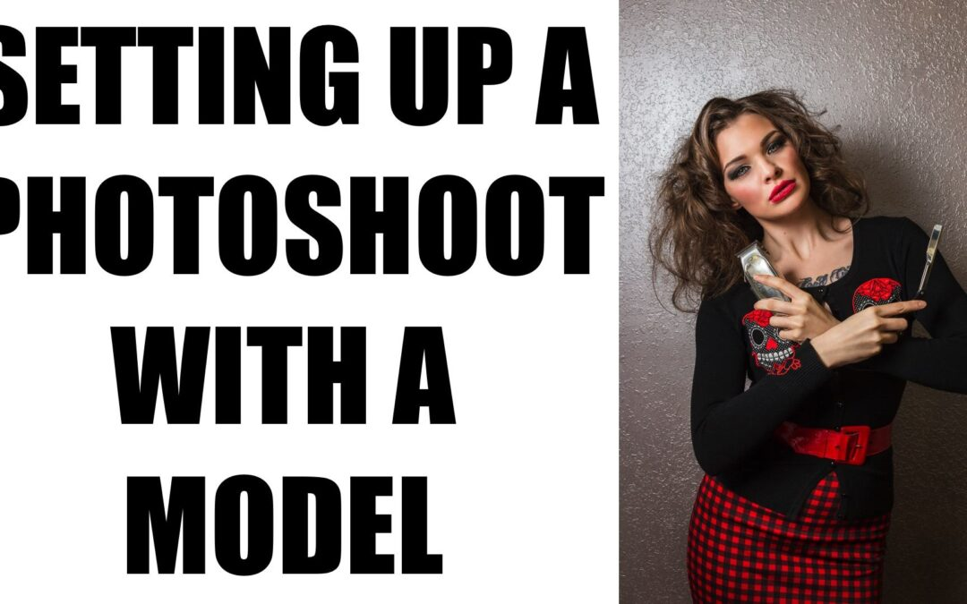 How To Set Up A Photoshoot With A Model | Working With A Model Pt.2