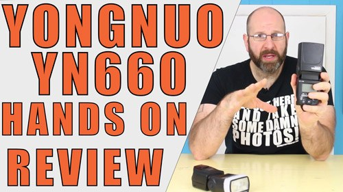 Yongnuo YN660 Speedlight Hands On Review