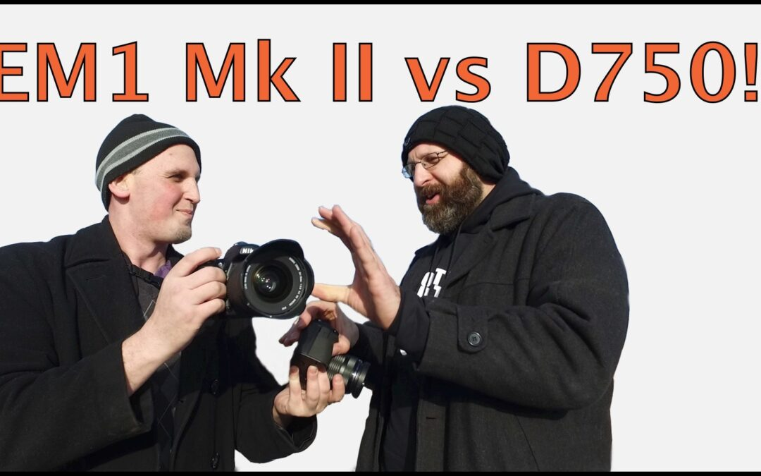 Olympus OMD EM1 Mark II Vs Nikon D750/ EM1 Mark II First Impressions